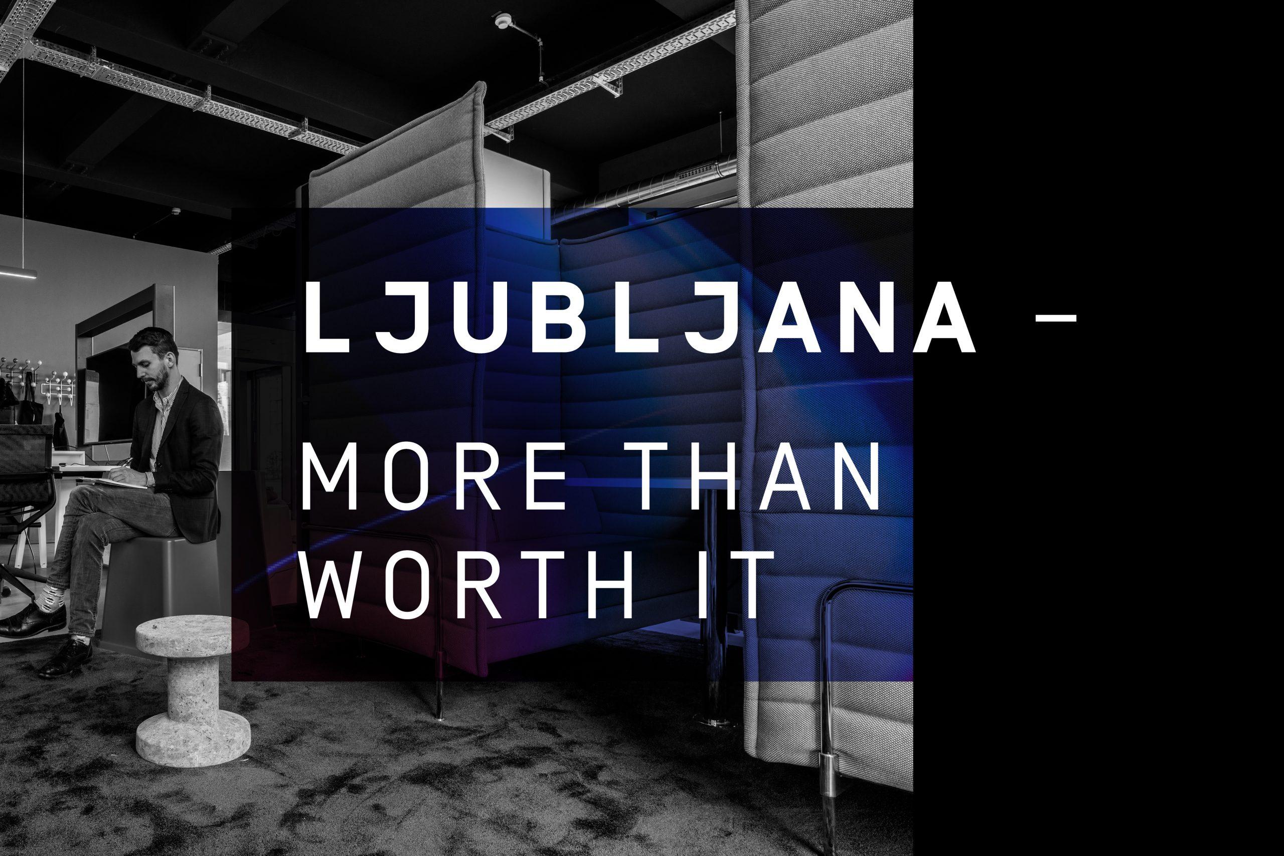 Ljubljana – More than worth it!