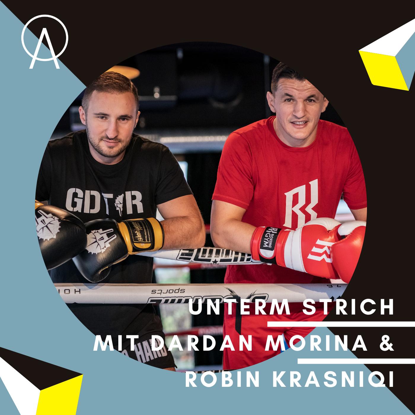 Unterm Strich Folge #031: Die zwei Weltmeister Dardan Morina und Robin Krasniqi im Duell