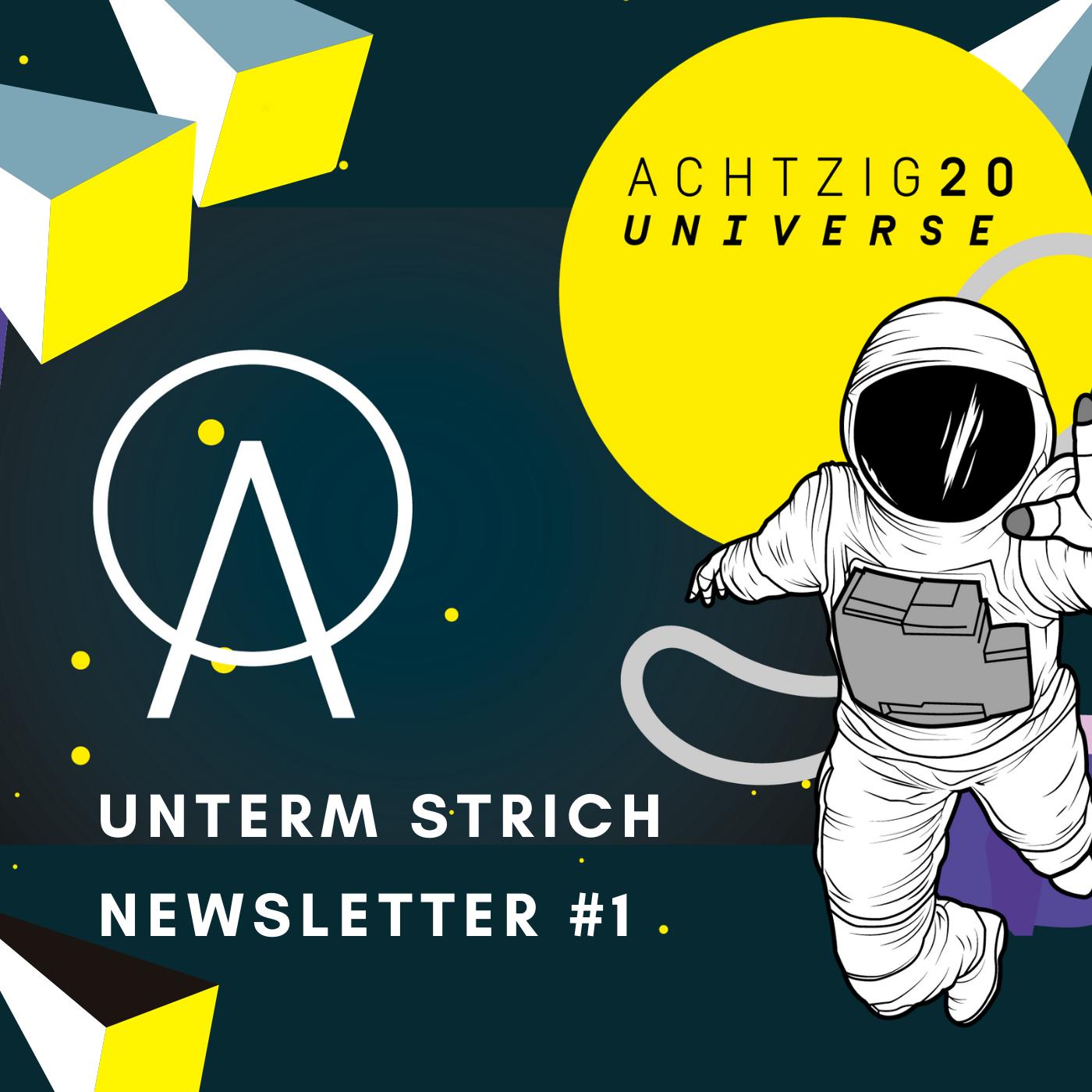 Unterm Strich Newsletter #1: Achtzig20 Universe Januar 2021 mit Florian Holste