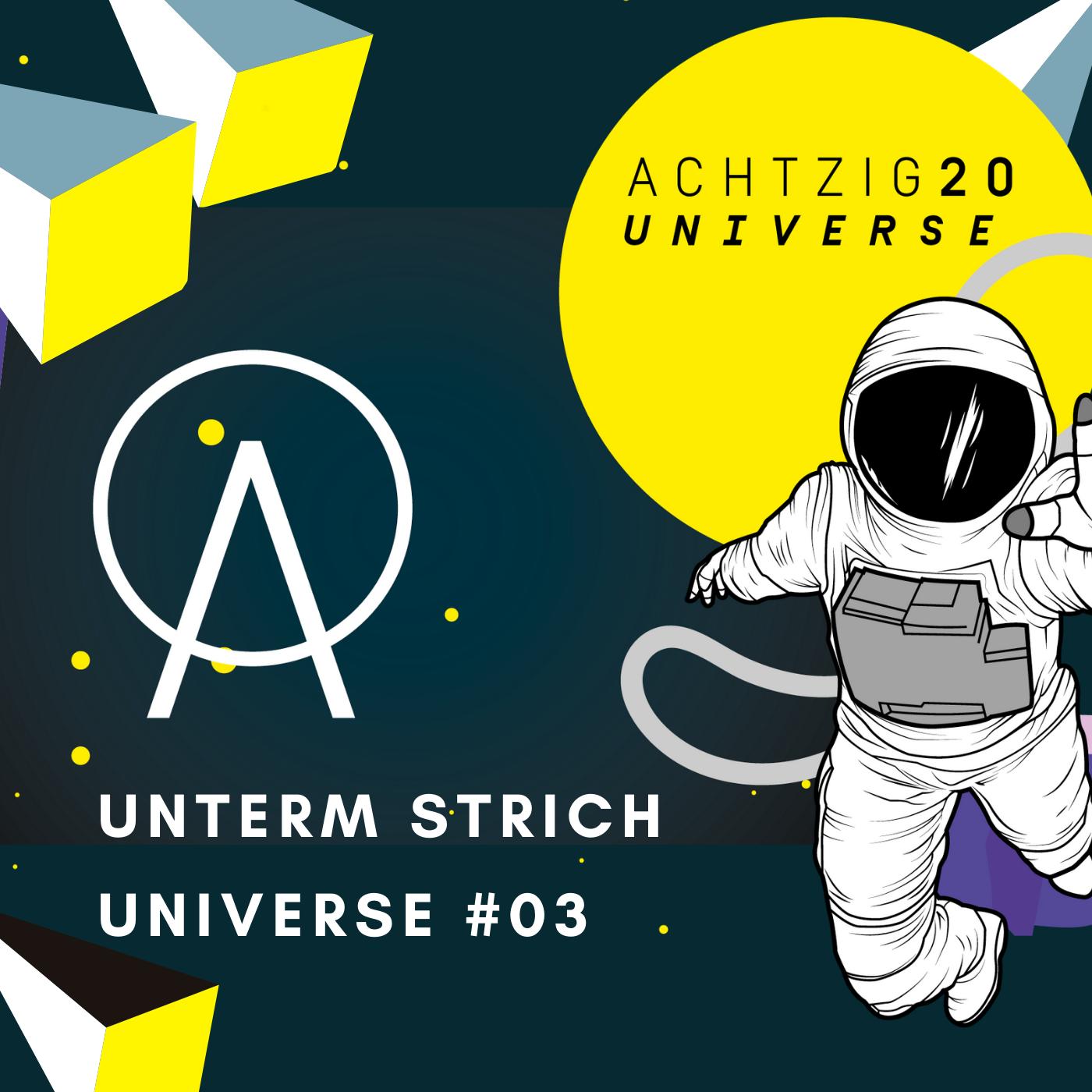 Unterm Strich: Achtzig20 Universe #03 mit Florian Holste